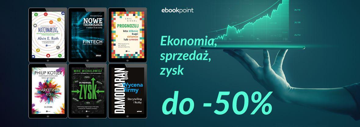 Promocja na ebooki Ekonomia, sprzedaż, zysk / do -50%